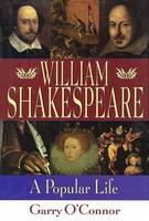 O'Connor, Gary - Shakespeare: A Popular Life - 9781557834010 - KRF0014132