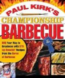 Kirk, Paul, Jr. - Paul Kirk's Championship Barbecue - 9781558322424 - V9781558322424