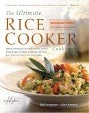 Beth Hensperger, Julie Kaufman - The Ultimate Rice Cooker Cookbook - Rev: 250 No-Fail Recipes for Pilafs, Risottos, Polenta, Chilis, Soups, Porridges, Puddings, and More, fro - 9781558326675 - V9781558326675