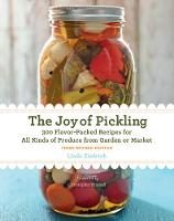 Ziedrich, Linda - The Joy of Pickling, 3rd Edition: 300 Flavor-Packed Recipes for All Kinds of Produce from Garden or Market - 9781558328600 - V9781558328600