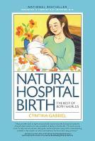 Gabriel, Cynthia - Natural Hospital Birth: The Best of Both Worlds - 9781558328815 - V9781558328815