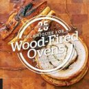 Sinnes, A. Cort - 25 Essentials: Techniques for Wood-Fired Ovens: Every Technique Paired with a Recipe - 9781558328853 - V9781558328853