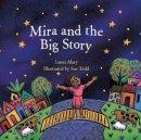 Alary, Laura - Mira and the Big Story - 9781558966932 - V9781558966932