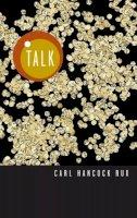 Rux, Carl Hancock - Talk - 9781559362269 - V9781559362269