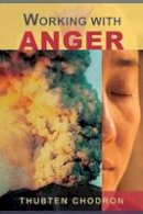 Chodron, Thubten - Working with Anger - 9781559391634 - V9781559391634