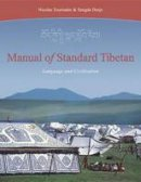 Tournadre, Nicolas, Dorje, Sangda - Manual Of Standard Tibetan: Language And Civilization - 9781559391894 - V9781559391894