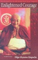 Dilgo Khyentse Rinpoche - Enlightened Courage: An Explanation of the Seven-Point Mind Training - 9781559392532 - V9781559392532