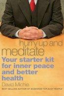 Michie, David - Hurry Up and Meditate - 9781559393065 - V9781559393065