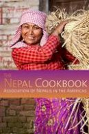Association of Nepalis in the Americas - Nepal Cookbook - 9781559393812 - V9781559393812