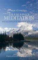 - How to Practice Shamatha Meditation: The Cultivation of Meditative Quiescence - 9781559393843 - V9781559393843
