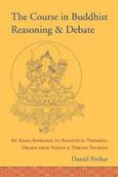 Perdue, Daniel - The Course in Buddhist Reasoning and Debate: An Asian Approach to Analytical Thinking Drawn from Indian and Tibetan Sources - 9781559394215 - V9781559394215