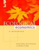 Farley, Joshua; Erickson, Jon D.; Daly, Herman E. - Ecological Economics - 9781559633130 - V9781559633130