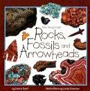 Evert, Laura. Illus: Garrow, Linda - Rocks, Fossils, and Arrowheads - 9781559717861 - V9781559717861