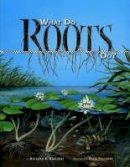 Kudlinski, Kathleen V. - What Do Roots Do? - 9781559719803 - V9781559719803