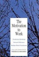 Herzberg, Frederick; etc. - Motivation to Work - 9781560006343 - V9781560006343