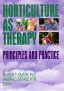 Simson, Sharon; Straus, Martha C. - Horticulture as Therapy - 9781560222798 - V9781560222798
