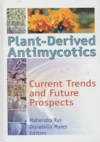 Rai, M.k., Mares, Donatella - Plant-Derived Antimycotics: Current Trends and Future Prospects - 9781560229261 - V9781560229261