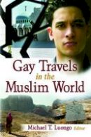 . Ed(s): Luongo, Michael T. - Gay Travels in the Muslim World - 9781560233404 - V9781560233404