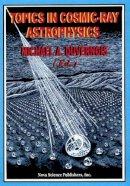 Duvernois, Michael - Topics in Cosmic-Ray Astrophysics - 9781560726586 - V9781560726586