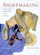 David Page Coffin - Shirtmaking: Developing Skills For Fine Sewing - 9781561582648 - V9781561582648