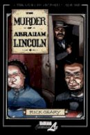Geary, Rick - The Murder of Abraham Lincoln. A Treasury of Victorian Murder.  - 9781561634262 - V9781561634262