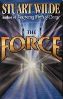 Wilde, Stuart - The Force - 9781561701667 - V9781561701667