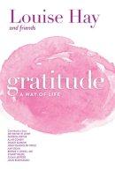 Hay, Louise - Gratitude: A Way of Life - 9781561703098 - V9781561703098