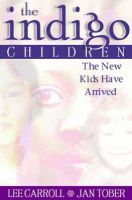 Carroll, Lee - The Indigo Children - 9781561706082 - KEX0297789