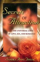 Sandra Anne Taylor - Secrets of Attraction: The Universal Laws of Love, Sex, and Romance - 9781561708178 - V9781561708178