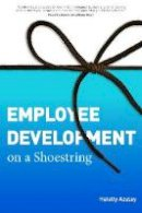 Azulay, Halelly - Employee Development on a Shoestring - 9781562868000 - V9781562868000