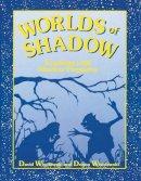 Wisniewski, David; Wisniewski, Donna - Worlds of Shadow - 9781563084508 - V9781563084508