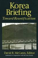 Oh, Kongdan, Hassig, Ralph C. - Korea Briefing: Toward Reunification (Asia Society Country Briefing) - 9781563248863 - V9781563248863