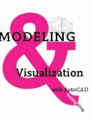 Suining Ding - Modeling and Visualization with AutoCAD - 9781563675010 - V9781563675010