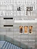 Susan Winchip - Visual Culture in the Built Environment: A Global Perspective - 9781563676796 - V9781563676796