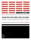 Richard Clodfelter - Making Buying Decisions: Using the Computer as a Tool with CDROM (3rd Edition) - 9781563676994 - V9781563676994