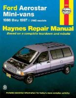 Warren, Larry; etc.; Christman, Mark:Haynes - Ford Aerostar Mini-vans Automotive Repair Manual - 9781563923746 - V9781563923746
