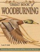 Irish, Lora S. - Great Book of Woodburning - 9781565232877 - V9781565232877