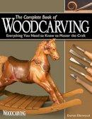 Ellenwood, Everett - The Complete Book of Woodcarving - 9781565232921 - V9781565232921