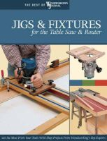 Woodworker's Journal - Jigs & Fixtures for the Table Saw & Router (The Best of Woodworker's Journal series) - 9781565233256 - V9781565233256