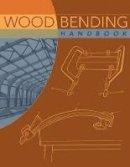 Stevens, W.C.; Turner, N. - Wood Bending Handbook - 9781565233546 - V9781565233546