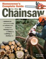 Ruth, Brian J.; Ruth, Jen W. - Homeowner's Complete Guide to the Chainsaw - 9781565233560 - V9781565233560