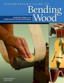 Benson, Jonathan - Woodworker's Guide to Bending Wood - 9781565233607 - V9781565233607