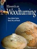 Ellsworth, David - Ellsworth on Turning - 9781565233775 - V9781565233775