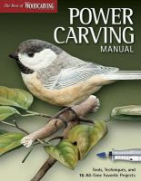 Illustrated, Editors Of Woodcarving - Power Carving Manual - 9781565234505 - V9781565234505