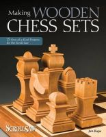 Kape, Jim - Making Wooden Chess Sets - 9781565234574 - V9781565234574
