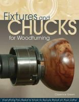 Green, Clarence R. - Fixtures and Chucks for Woodturning - 9781565235199 - V9781565235199