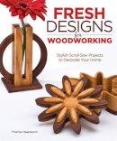 Haapapuro, Thomas - Fresh Designs for Woodworking - 9781565235373 - V9781565235373