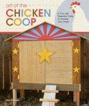 Gleason, Chris - Art of the Chicken Coop - 9781565235427 - V9781565235427