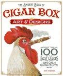 Grossman, John - The Smokin' Book of Cigar Box Art & Designs - 9781565235465 - V9781565235465