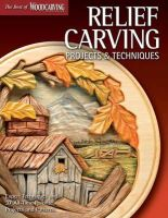 Editors of Woodcarving Illustrated - Relief Carving Projects & Techniques - 9781565235588 - V9781565235588